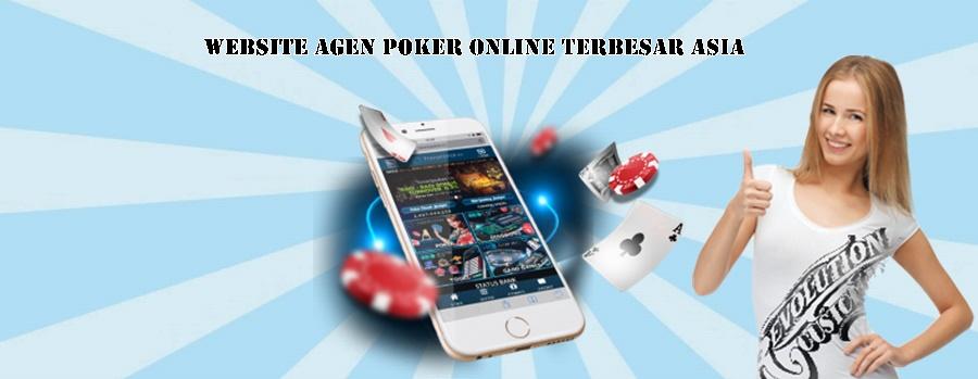 Website Agen Poker Online Terbesar Asia